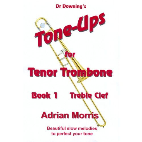 Tenor Trombone Tone-Ups Book 1 Treble Clef